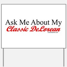 """""""Ask About My DeLorean"""" Yard Sign"""