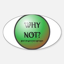 Why Not Button Decal