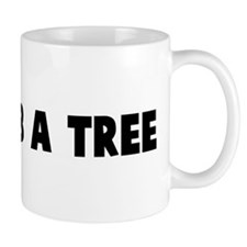 Go climb a tree Mug