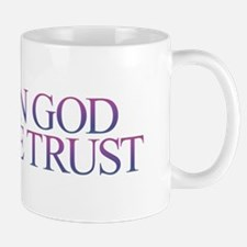 IN GOD WE TRUST Mugs