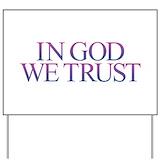In god we trust Yard Signs