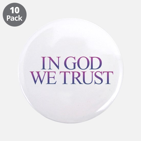 "IN GOD WE TRUST 3.5"" Button (10 pack)"
