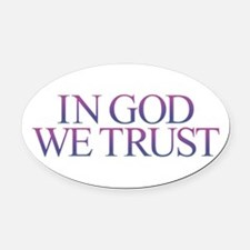 IN GOD WE TRUST Oval Car Magnet