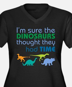 Dinosaurs had time Plus Size T-Shirt