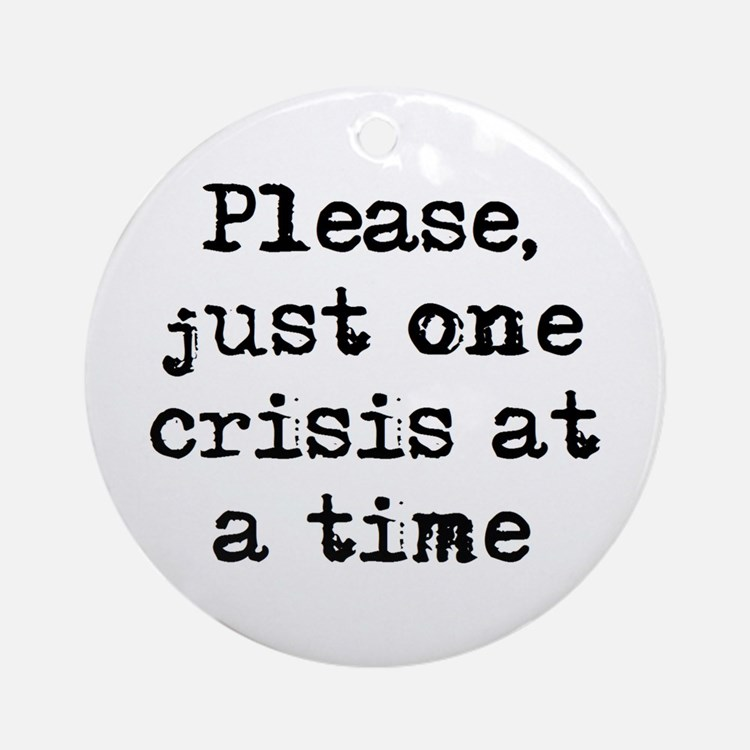 one crisis Ornament (Round)
