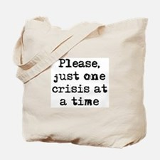 one crisis Tote Bag