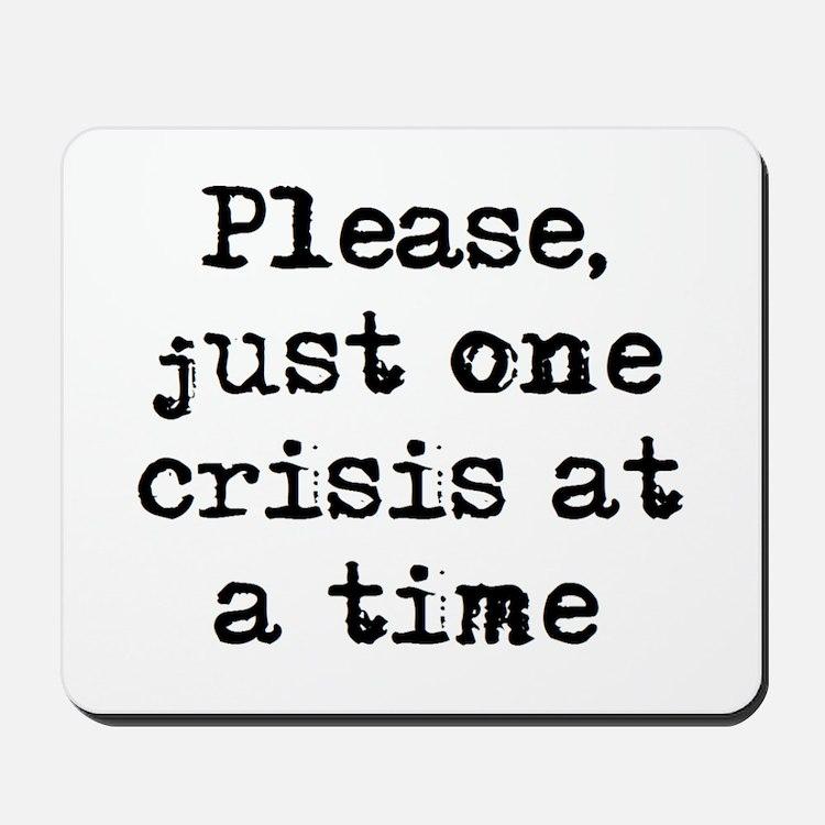 one crisis Mousepad