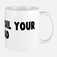 Go and boil your head Mug