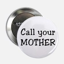 "call mother 2.25"" Button"