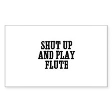 shut up and play Flute Rectangle Decal