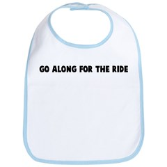 Go along for the ride Bib