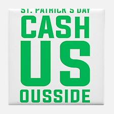 St. Patrick's Day Cash Us Ousside Tile Coaster