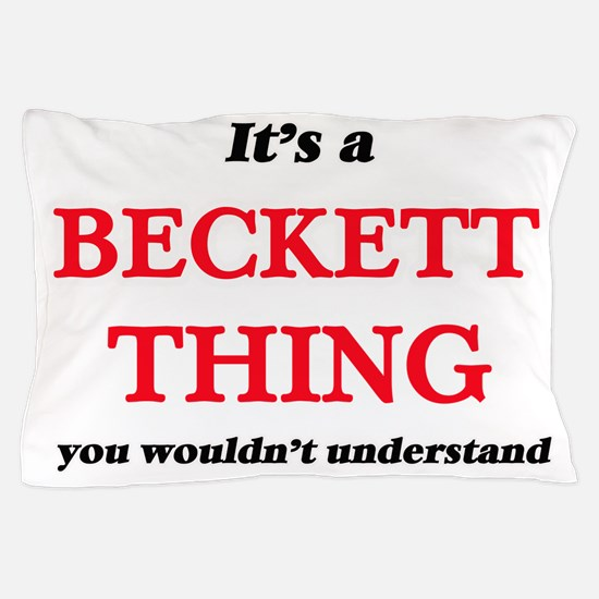 It's a Beckett thing, you wouldn&# Pillow Case