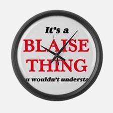 It's a Blaise thing, you woul Large Wall Clock