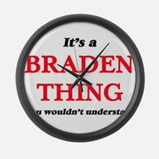 It's a Braden thing, you woul Large Wall Clock