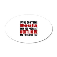 If You Do Not Like Doula Wall Decal