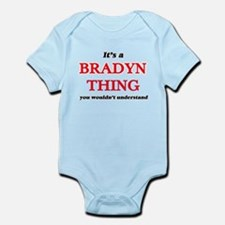 It's a Bradyn thing, you wouldn' Body Suit