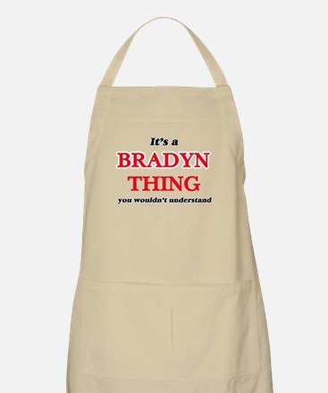 It's a Bradyn thing, you wouldn't un Apron