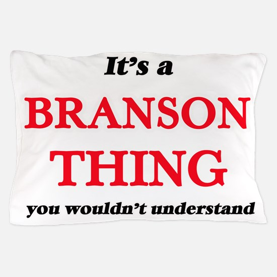 It's a Branson thing, you wouldn&# Pillow Case