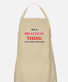 It's a Braydon thing, you wouldn't u Apron