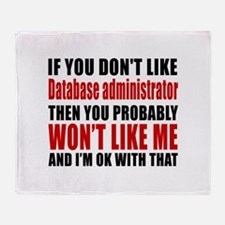 If You Do Not Like Database administ Throw Blanket