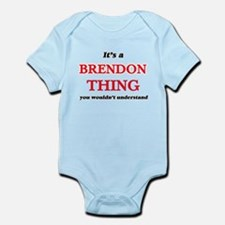 It's a Brendon thing, you wouldn&#39 Body Suit