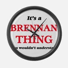 It's a Brennan thing, you wou Large Wall Clock