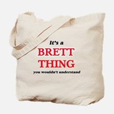 It's a Brett thing, you wouldn't Tote Bag
