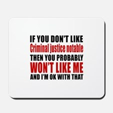 If You Do Not Like Criminal justice nota Mousepad