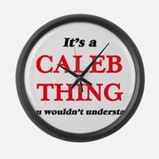 It's a Caleb thing, you would Large Wall Clock