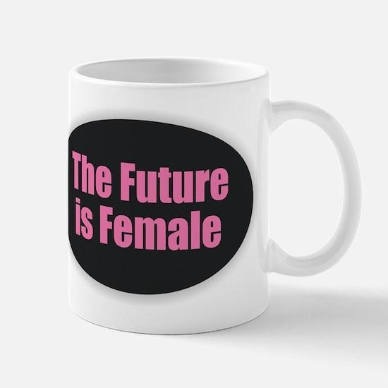 The Future is Female Mugs
