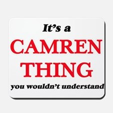 It's a Camren thing, you wouldn' Mousepad