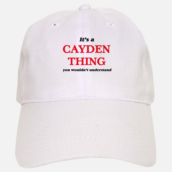 It's a Cayden thing, you wouldn't unde Baseball Baseball Cap