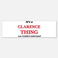 It's a Clarence thing, you woul Bumper Bumper Bumper Sticker