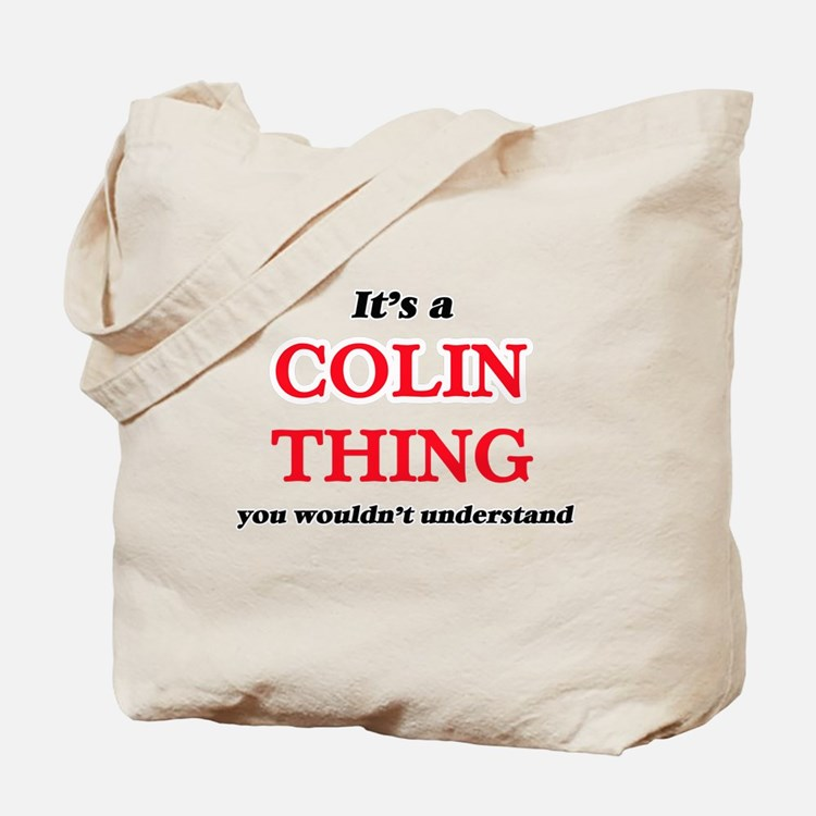 It's a Colin thing, you wouldn't Tote Bag
