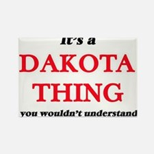 It's a Dakota thing, you wouldn't Magnets