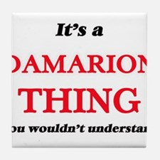 It's a Damarion thing, you wouldn Tile Coaster