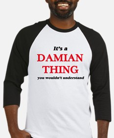 It's a Damian thing, you would Baseball Jersey