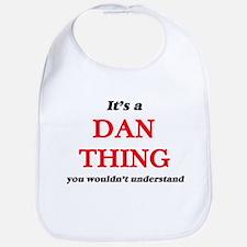 It's a Dan thing, you wouldn't un Baby Bib