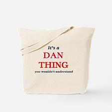 It's a Dan thing, you wouldn't un Tote Bag