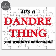 It's a Dandre thing, you wouldn't u Puzzle
