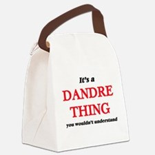 It's a Dandre thing, you woul Canvas Lunch Bag