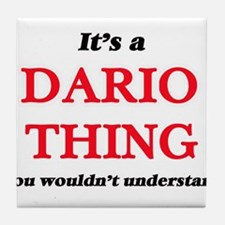 It's a Dario thing, you wouldn&#3 Tile Coaster