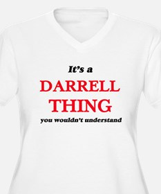It's a Darrell thing, you wo Plus Size T-Shirt