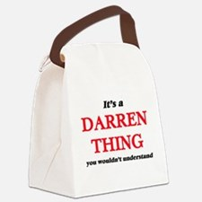 It's a Darren thing, you woul Canvas Lunch Bag