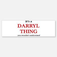 It's a Darryl thing, you wouldn Bumper Bumper Bumper Sticker