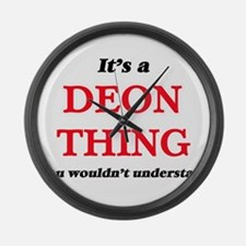 It's a Deon thing, you wouldn Large Wall Clock