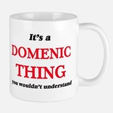 It's a Domenic thing, you wouldn't un Mugs