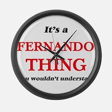 It's a Fernando thing, you wo Large Wall Clock