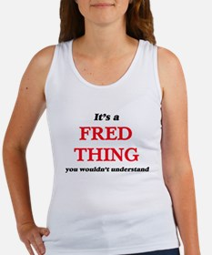 It's a Fred thing, you wouldn't u Tank Top